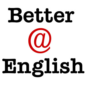 Better at English – Listen and Learn English