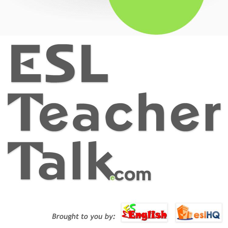 ESL Teacher Talk - ESL Podcasts for Teachers » Podcasts