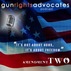 Gun Rights Advocates Podcast