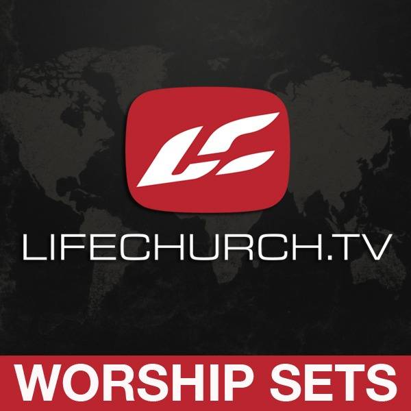 LifeChurch.tv: Worship