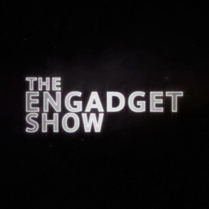 The Engadget Show