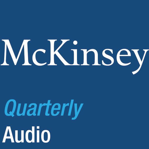 McKinsey Quarterly: Audio
