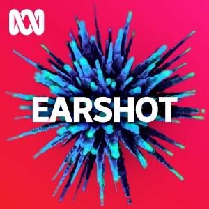 Earshot - ABC Radio National Podcast | Free Listening on Podbean App