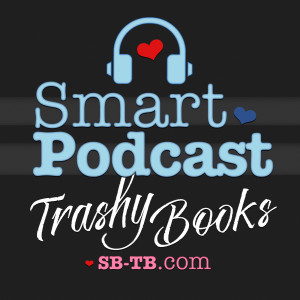 Smart Podcast, Trashy Books: Reviews, Interviews, and Discussion