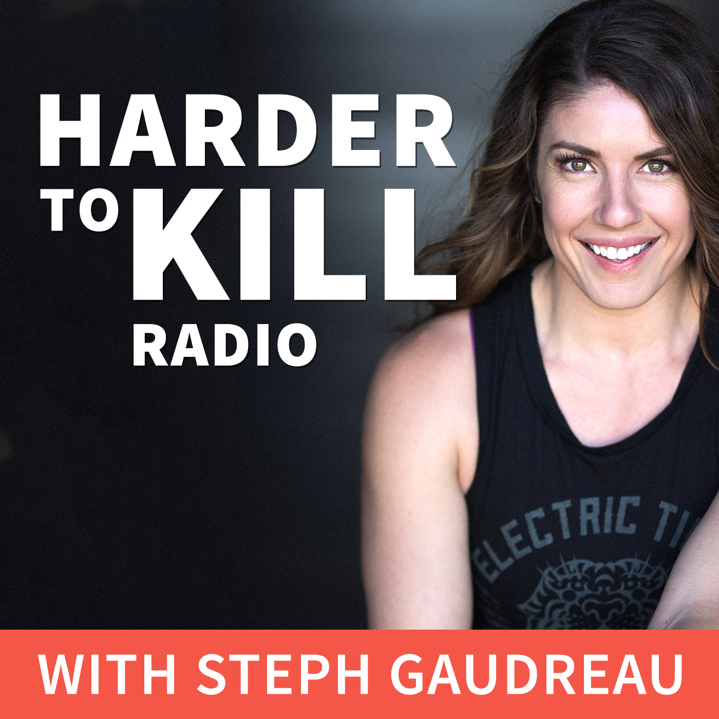 Harder to Kill Radio – Forging Unbreakable Humans