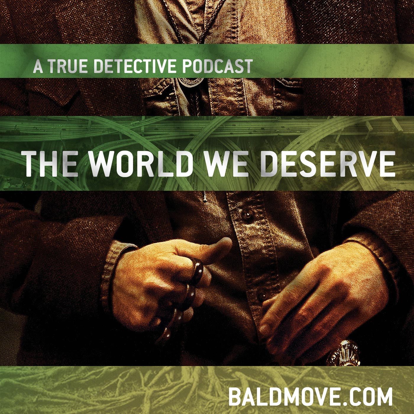The World We Deserve – A True Detective Podcast