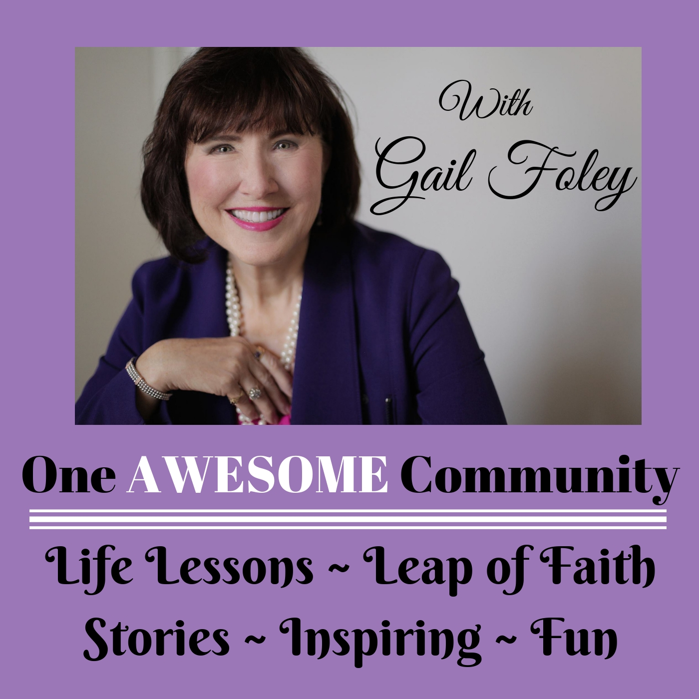 One Awesome Community: Women Entrepreneurs Host Gail Foley | Motivation | Inspiration | Success Tips | Expert Interviews|