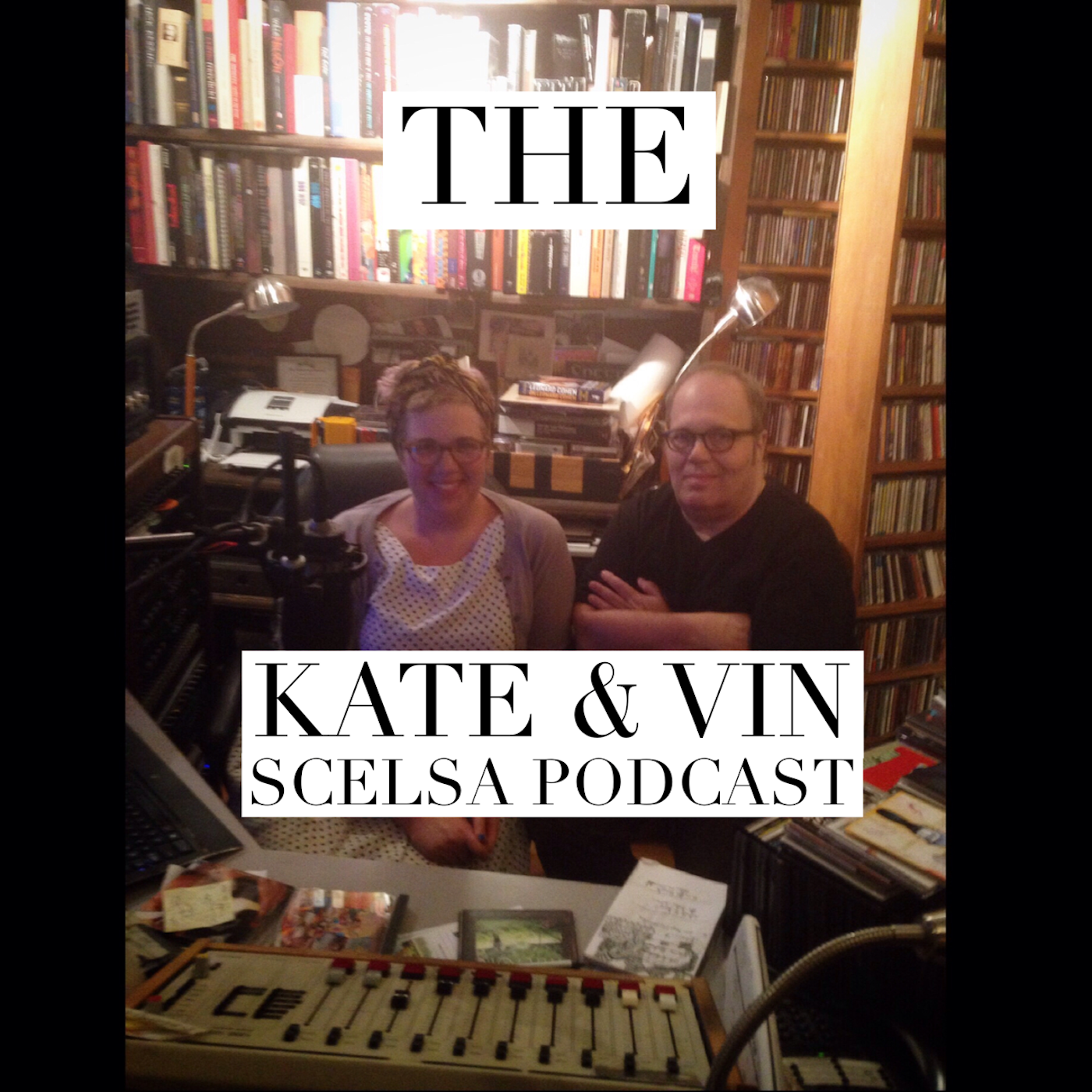 The Kate and Vin Scelsa Podcast