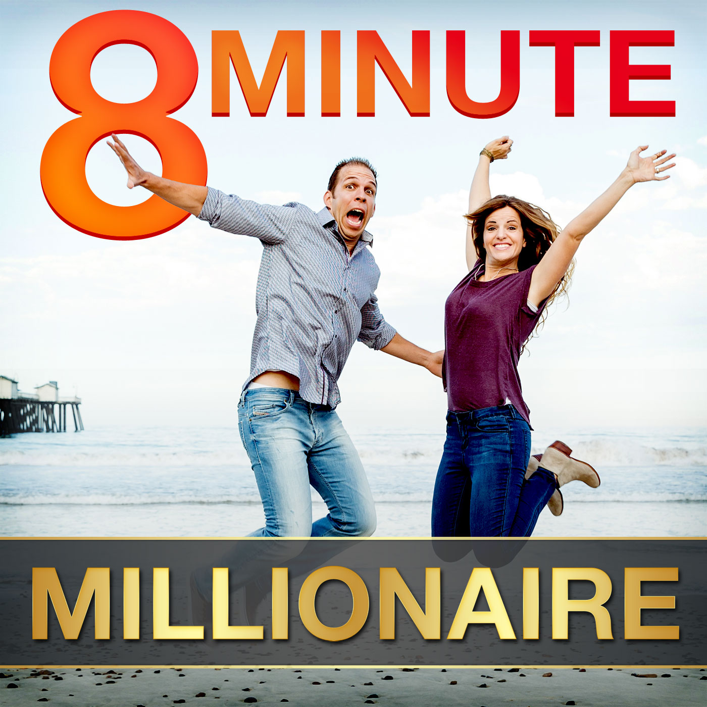 8 Minute Millionaire With Justin and Tara Williams