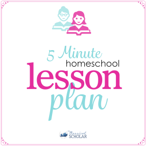 Homeschool Lesson Plan in 5 Minutes | Classical Education Podcast