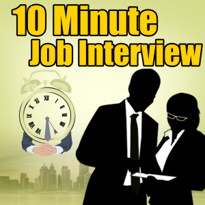 the 10 minute job interview podcast job interview tips resume