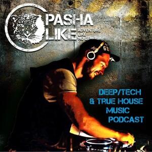 Deep, Tech & True House Music Podcast by Pasha Like | Free