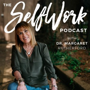 SelfWork with Dr  Margaret Rutherford | Self-Help | Mental