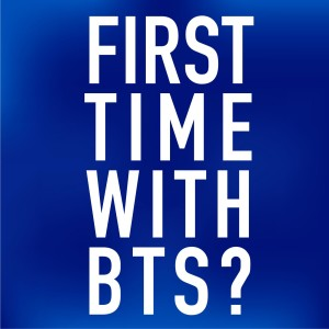 First Time with BTS? Podcast   Free Listening on Podbean App