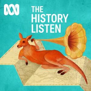 The History Listen - ABC RN Podcast | Free Listening on Podbean App