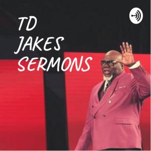 TD Jakes Sermons Podcast | Free Listening on Podbean App