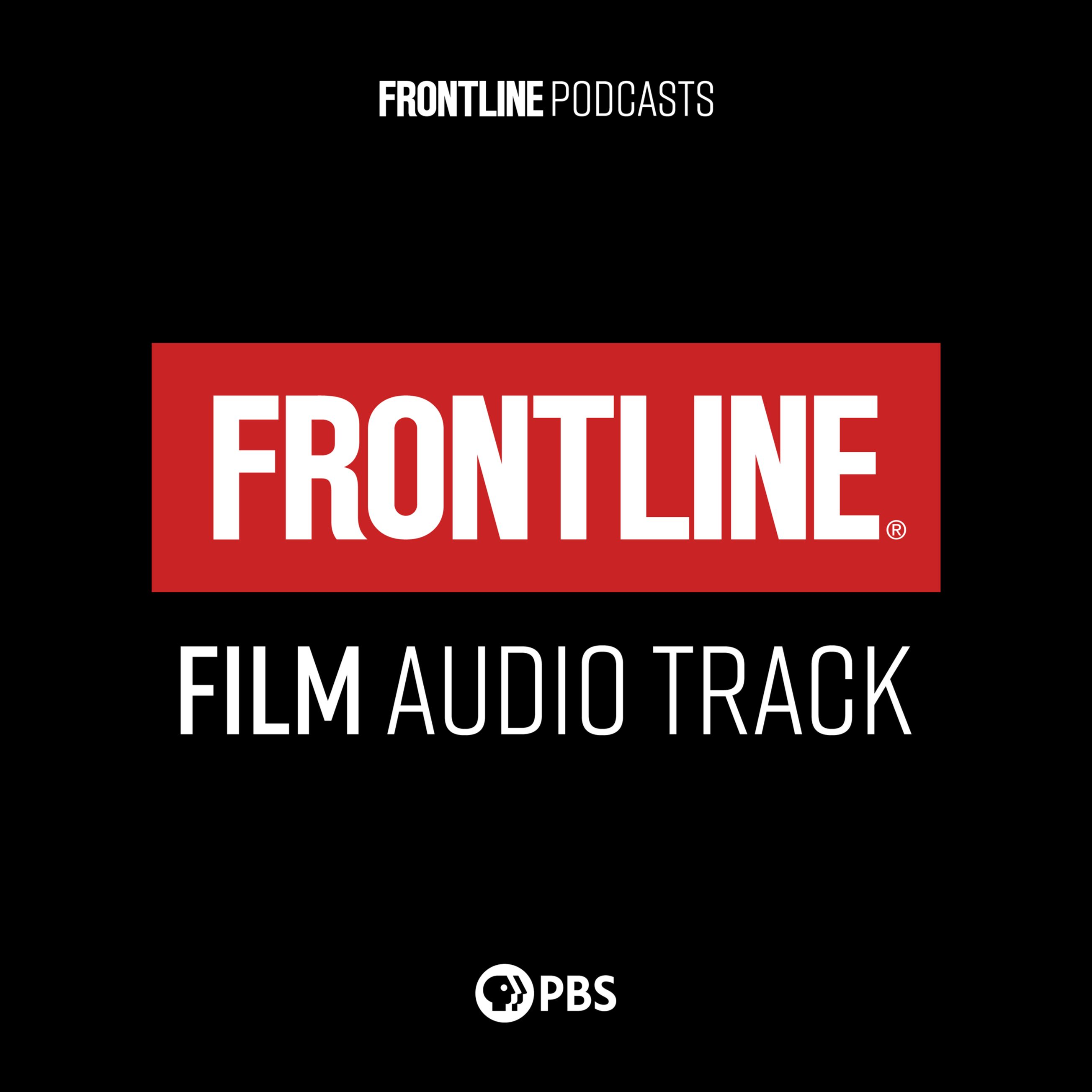 FRONTLINE: Audiocast | PBS
