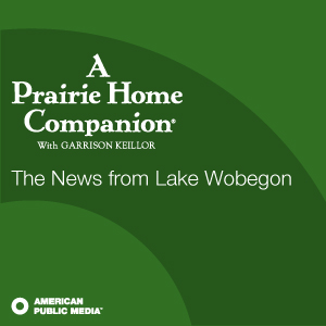 APM: A Prairie Home Companion's News from Lake Wobegon