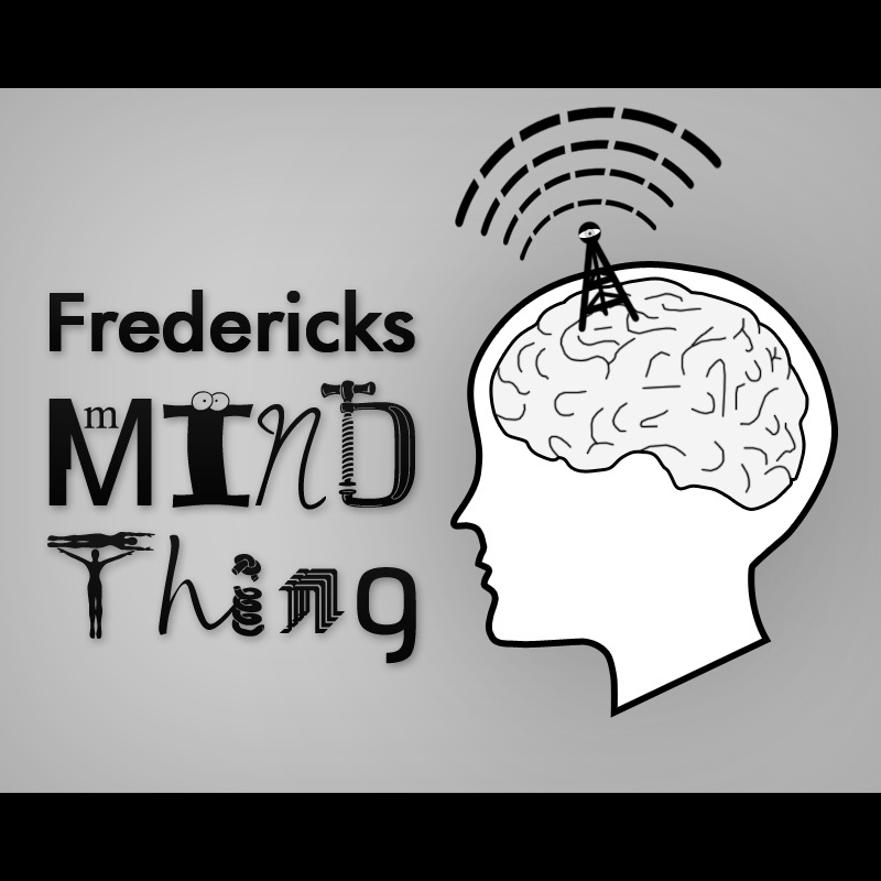 Fredericks MIND Thing