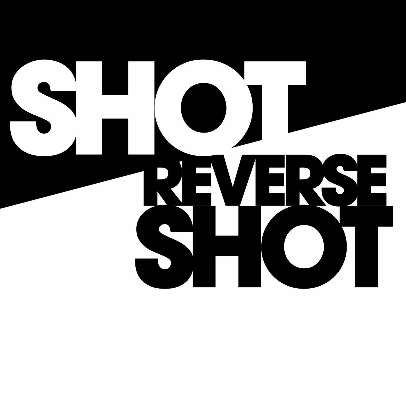 Shot/Reverse Shot