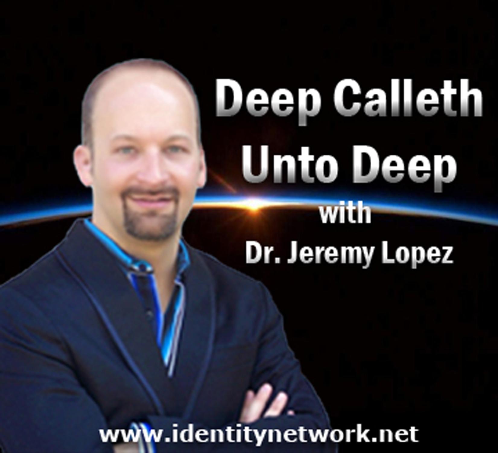 Deep Calleth Unto Deep with Jeremy Lopez