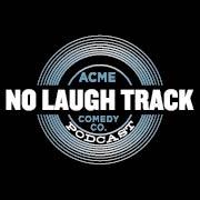NO LAUGH TRACK