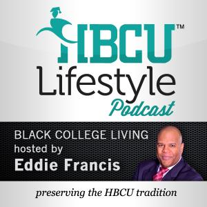 HBCU Lifestyle Podcast | Your Portal For Black College Living