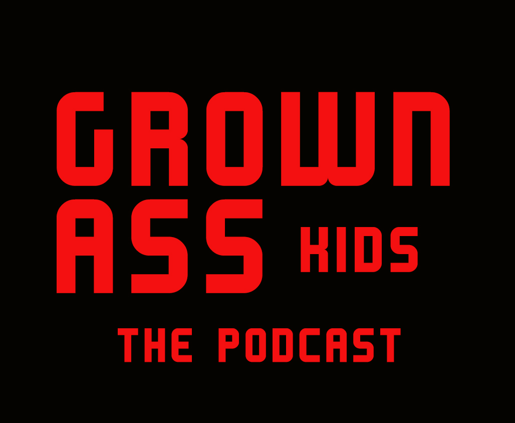 Grown Ass Kids