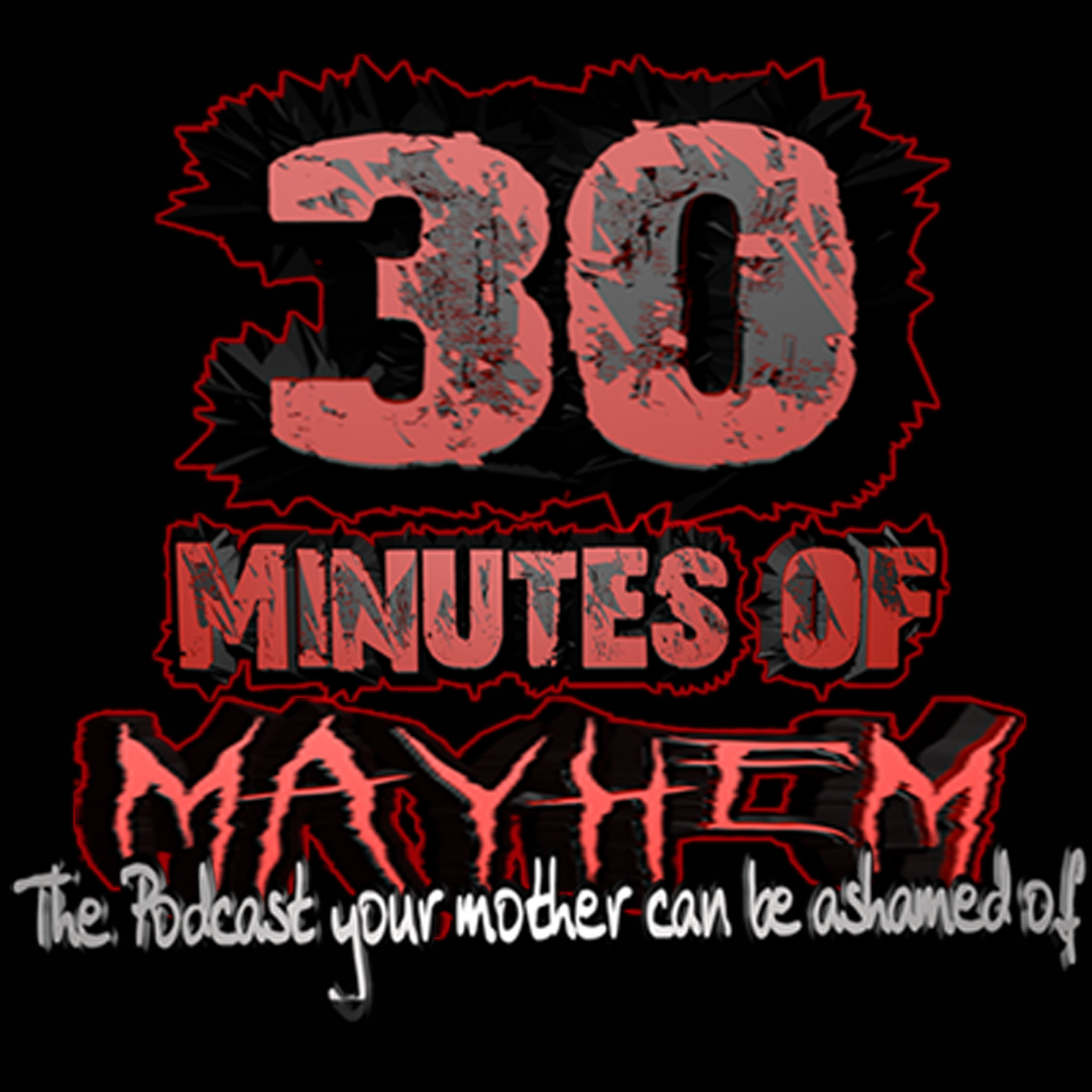 30 Minutes of MAYHEM