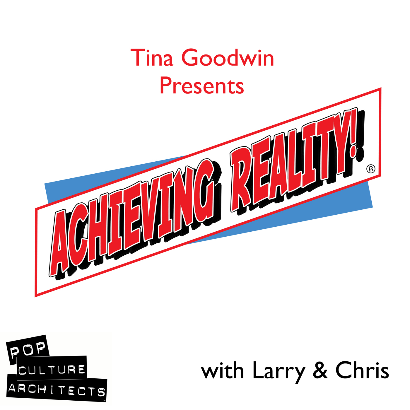 Achieving Reality:  The Podcast!