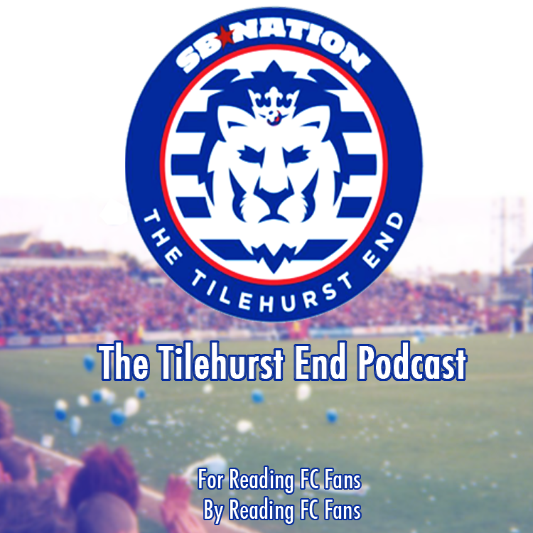 The Tilehurst End - A Reading FC Podcast