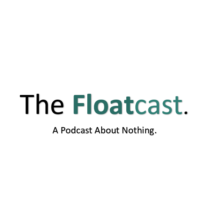 The Floatcast.