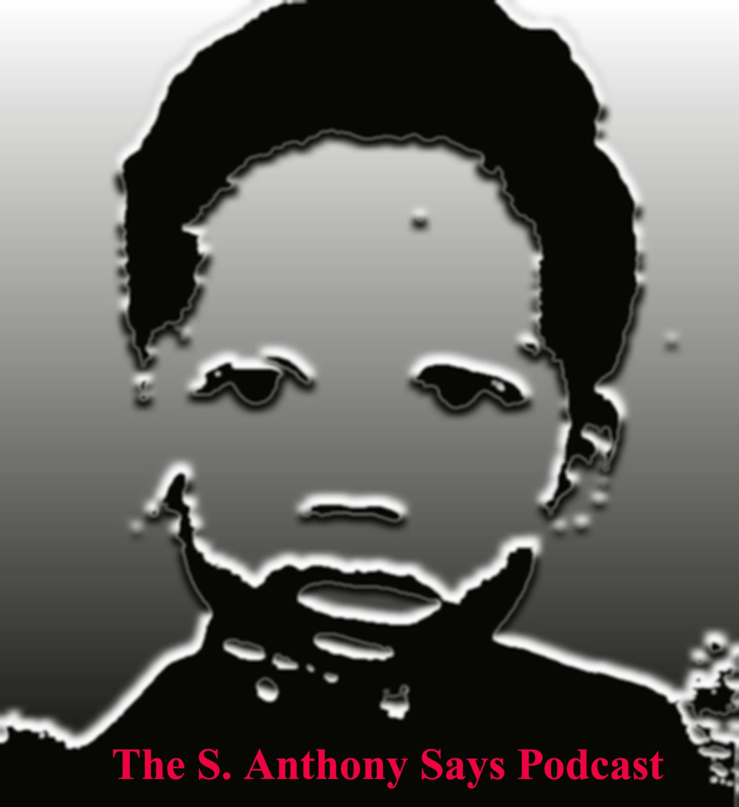 S. Anthony Says...