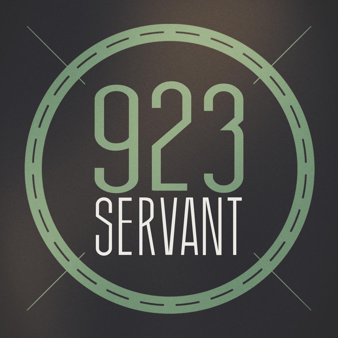 Servant 923 Podcast