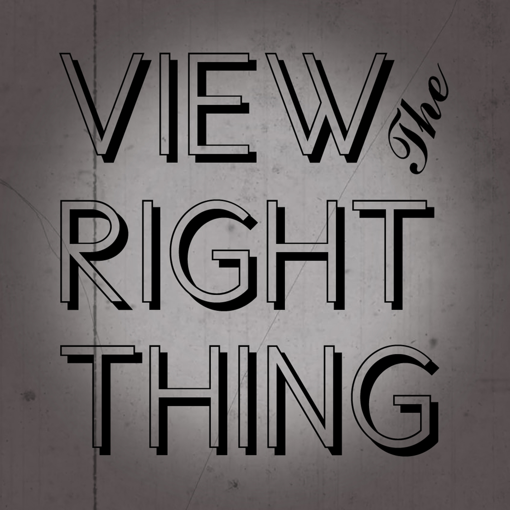 View the Right Thing
