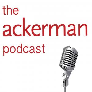 The Ackerman Podcast