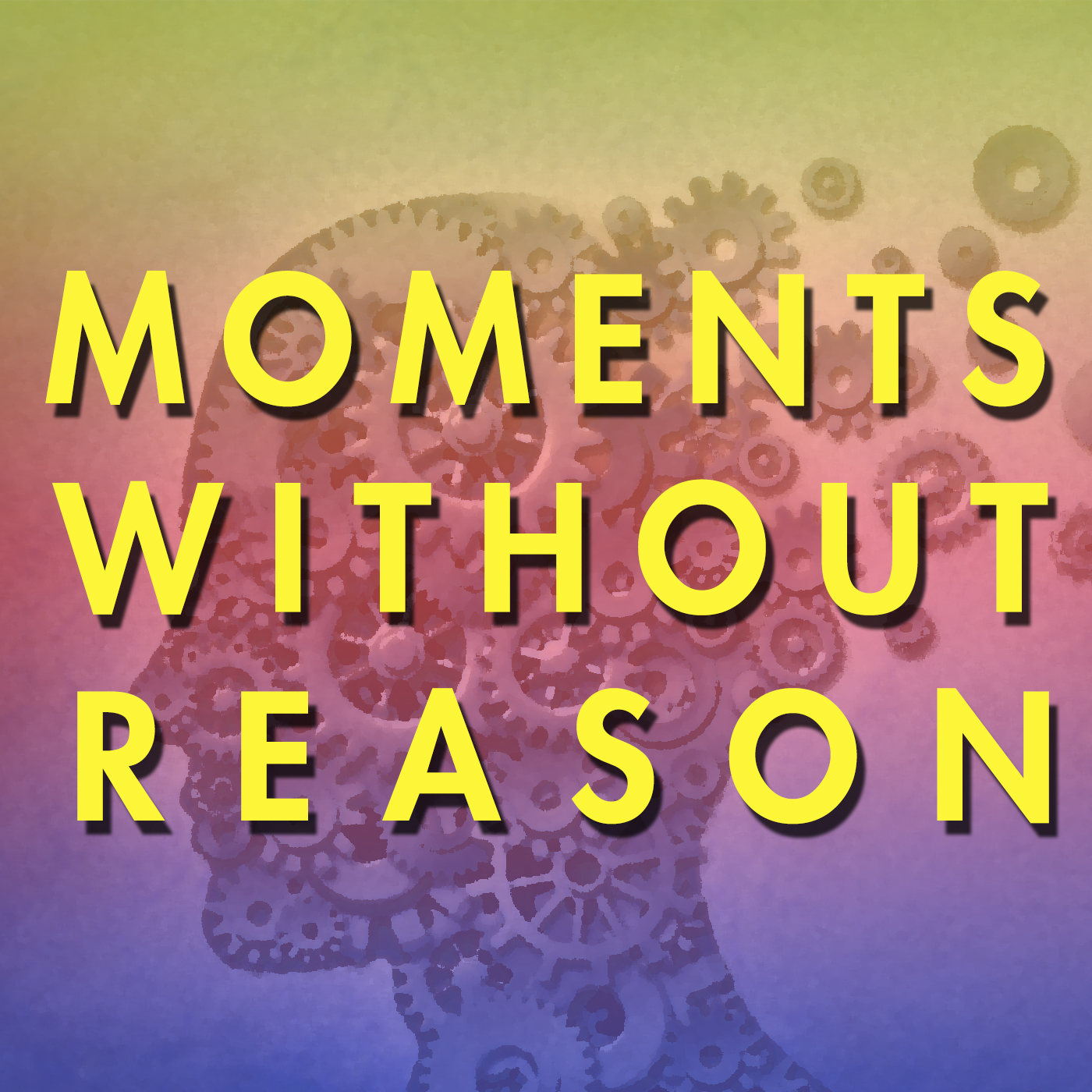 Moments Without Reason