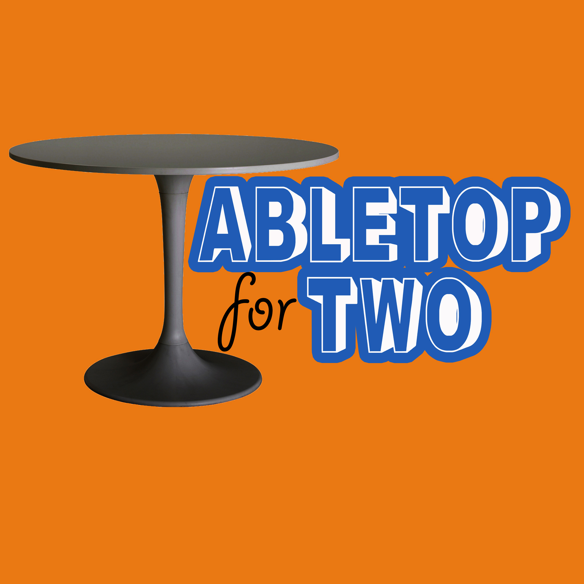 The Tabletop for Two Podcast