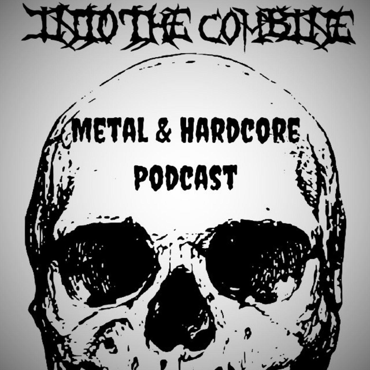 Into The Combine - A Metal and Hardcore Podcast