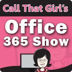 Call That Girl's Office 365 Show